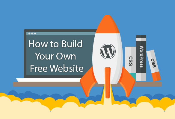 How To Build Your Own Best Free Website Best Free